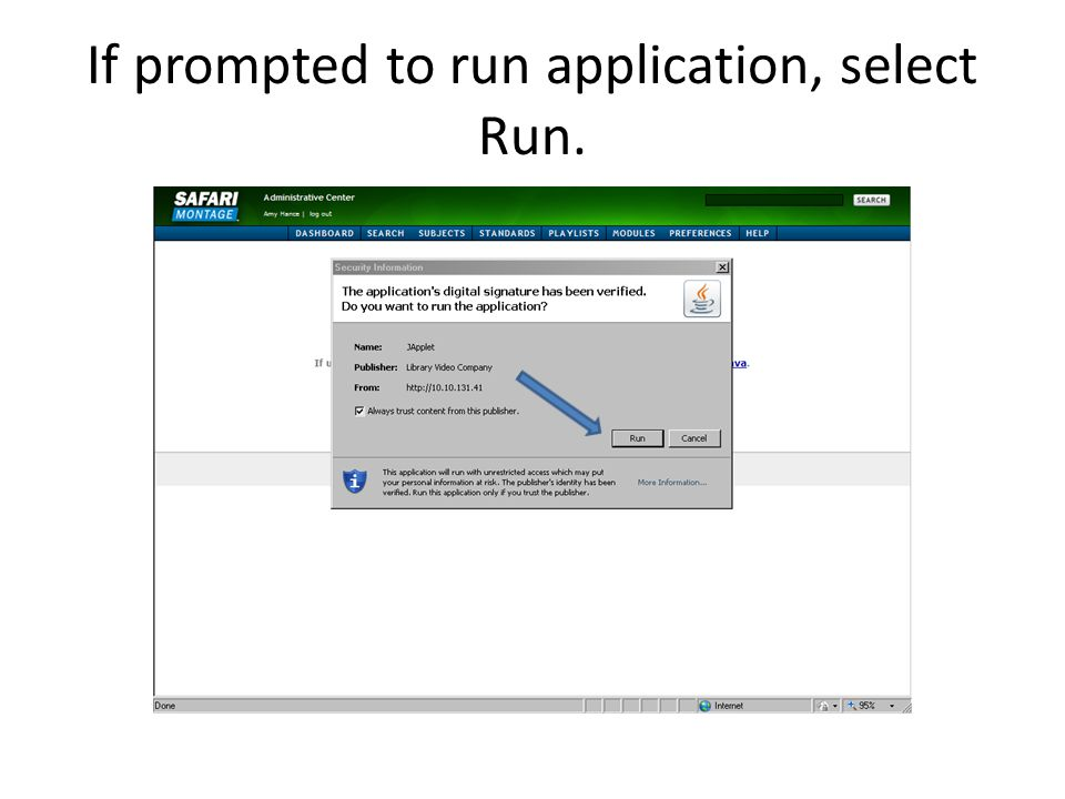 If prompted to run application, select Run.