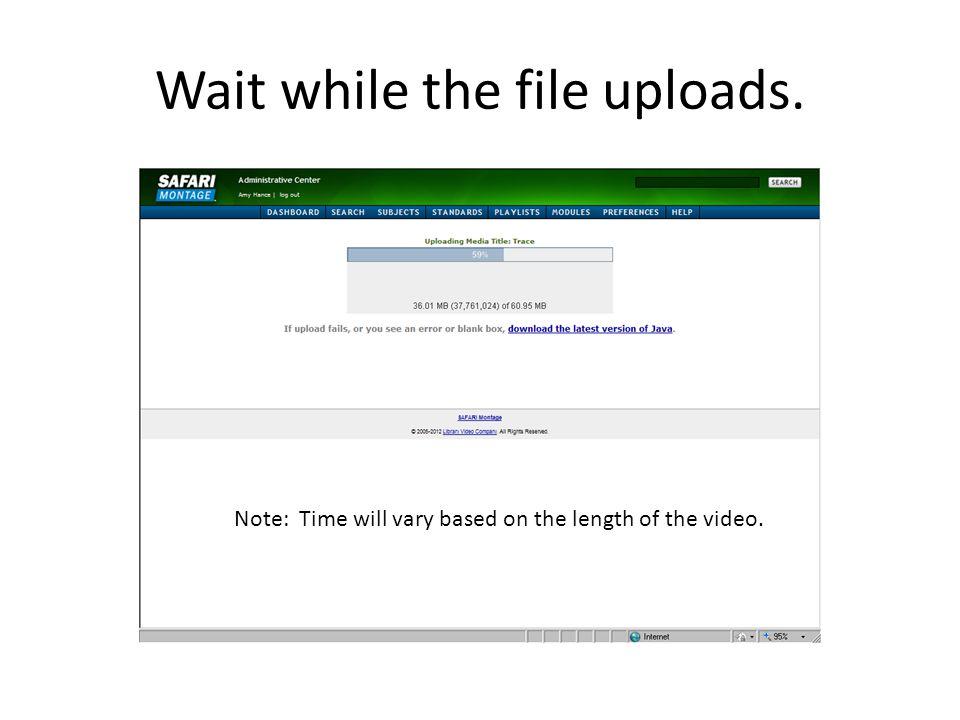 Wait while the file uploads.