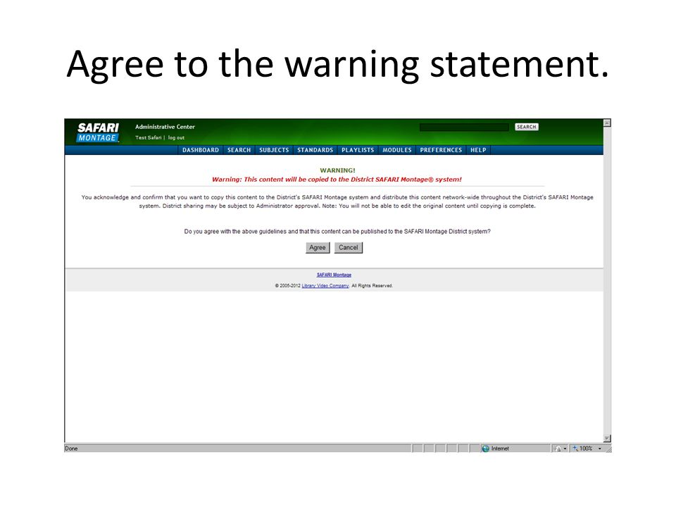 Agree to the warning statement.