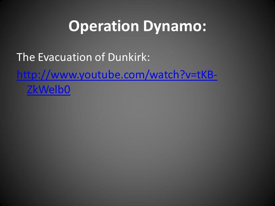 Operation Dynamo: The Evacuation of Dunkirk: http://www.youtube.com/watch v=tKB-ZkWelb0