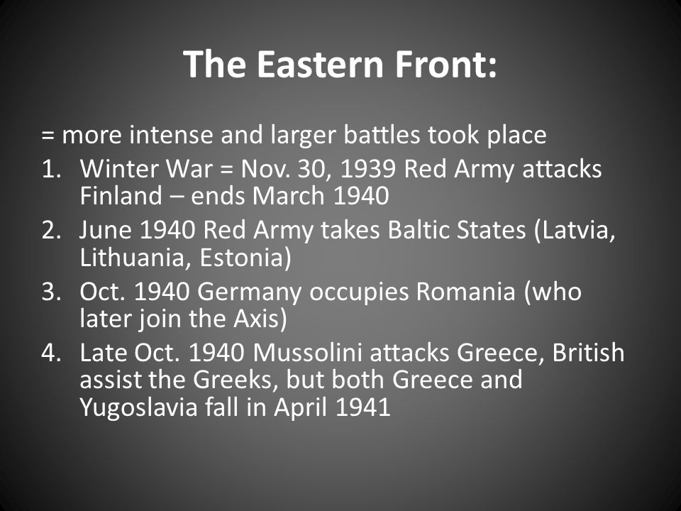 The Eastern Front: = more intense and larger battles took place