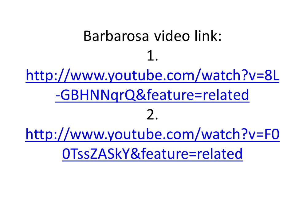 Barbarosa video link: 1. http://www. youtube. com/watch