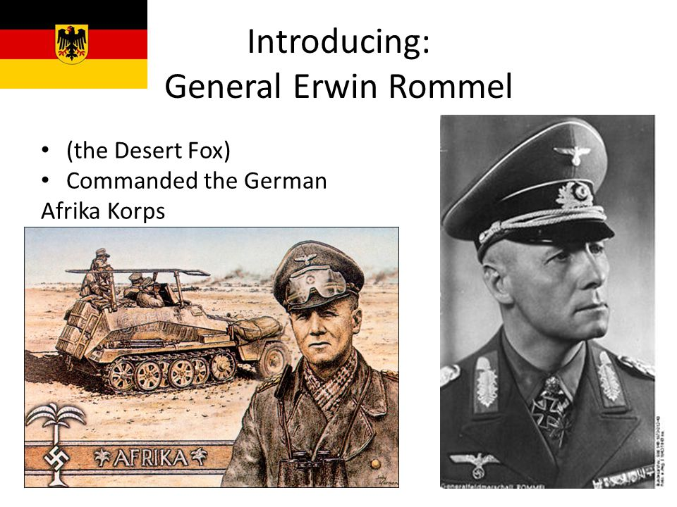 Introducing: General Erwin Rommel