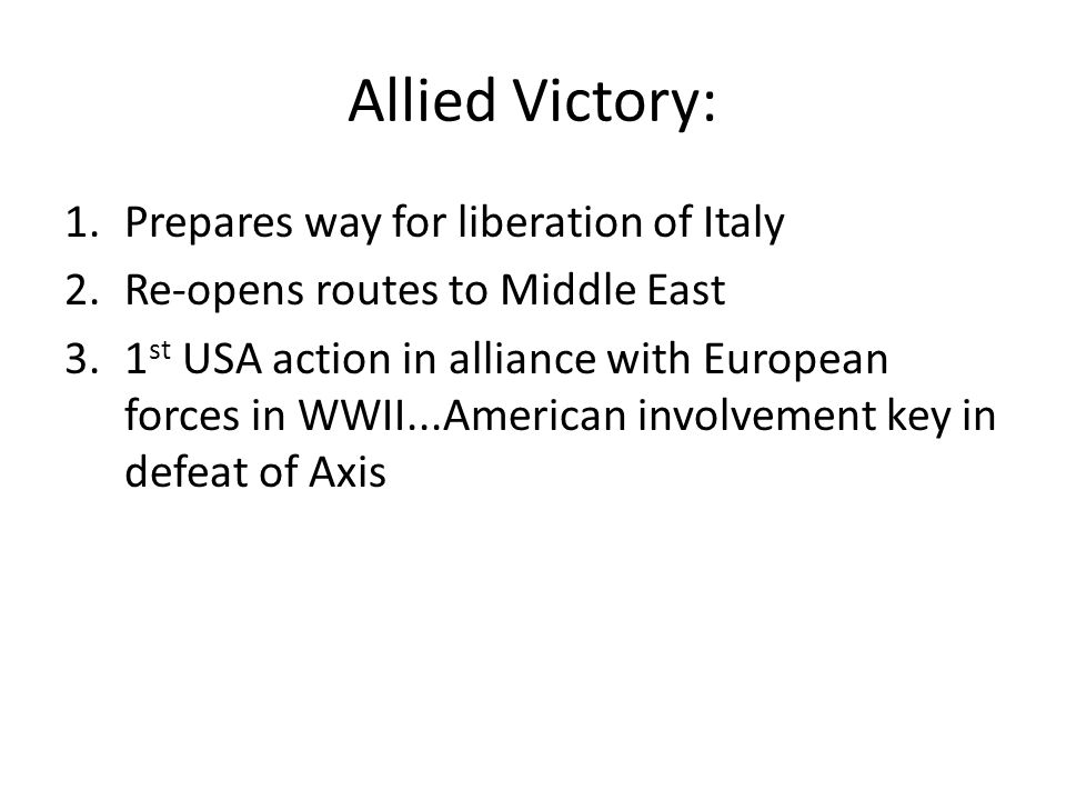 Allied Victory: Prepares way for liberation of Italy