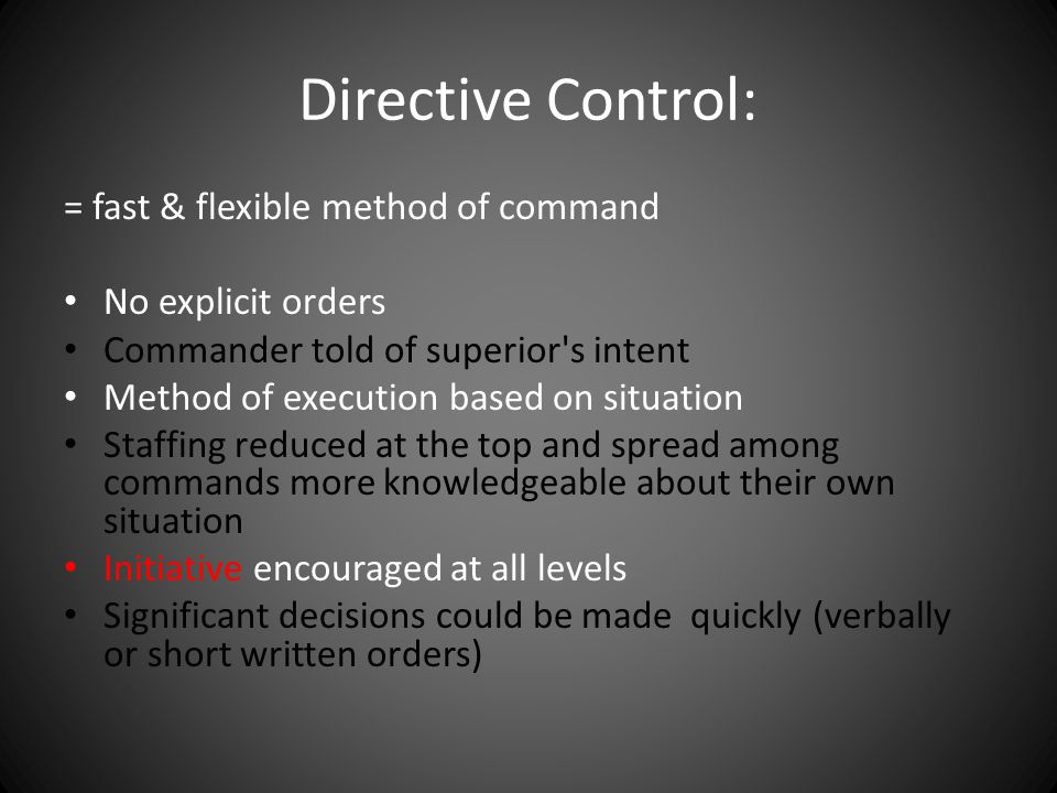 Directive Control: = fast & flexible method of command