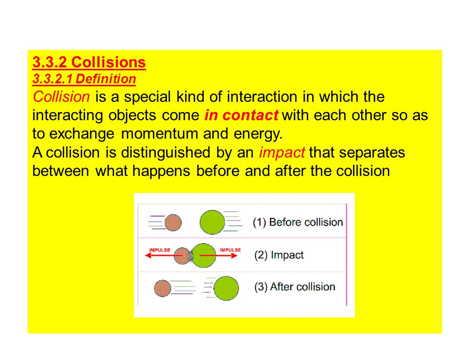 A collision is distinguished by an impact that separates