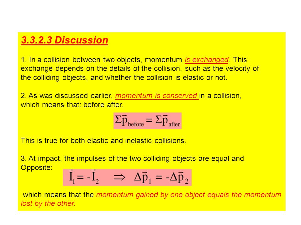 3.3.2.3 Discussion 1. In a collision between two objects, momentum is exchanged. This.