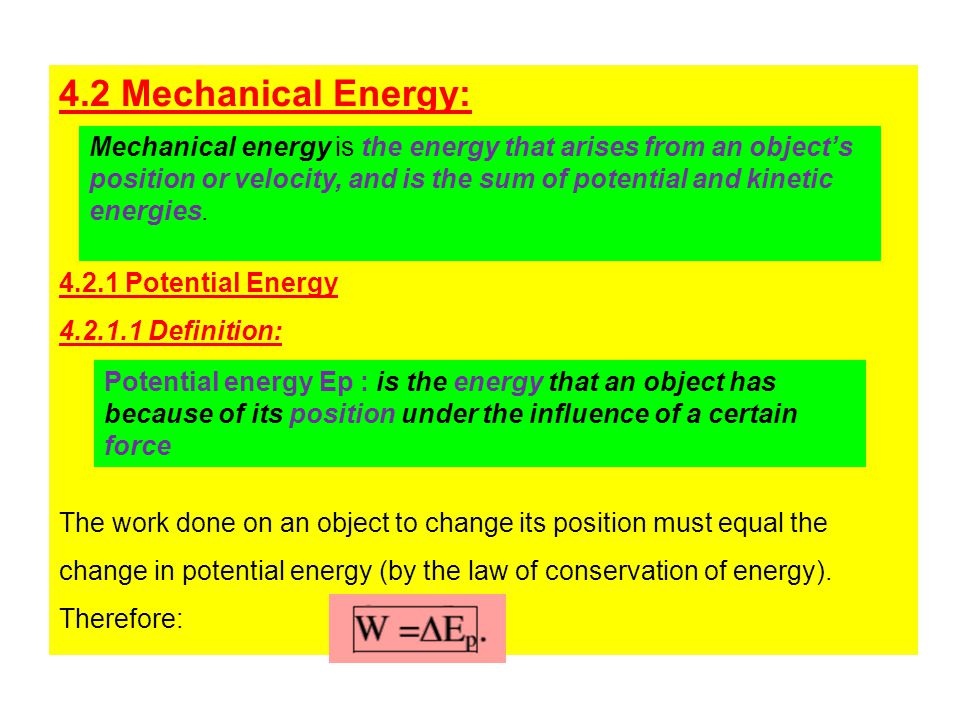4.2 Mechanical Energy: 4.2.1 Potential Energy. 4.2.1.1 Definition: