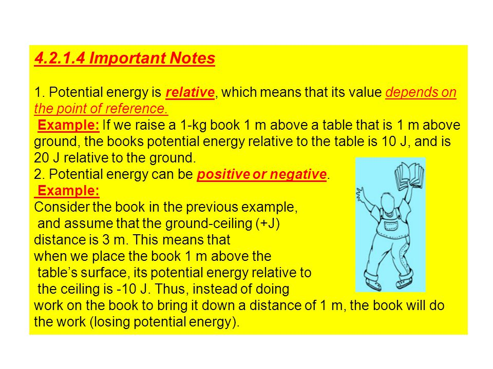 4.2.1.4 Important Notes 1. Potential energy is relative, which means that its value depends on. the point of reference.
