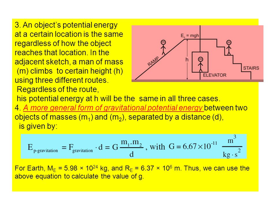 3. An object's potential energy at a certain location is the same