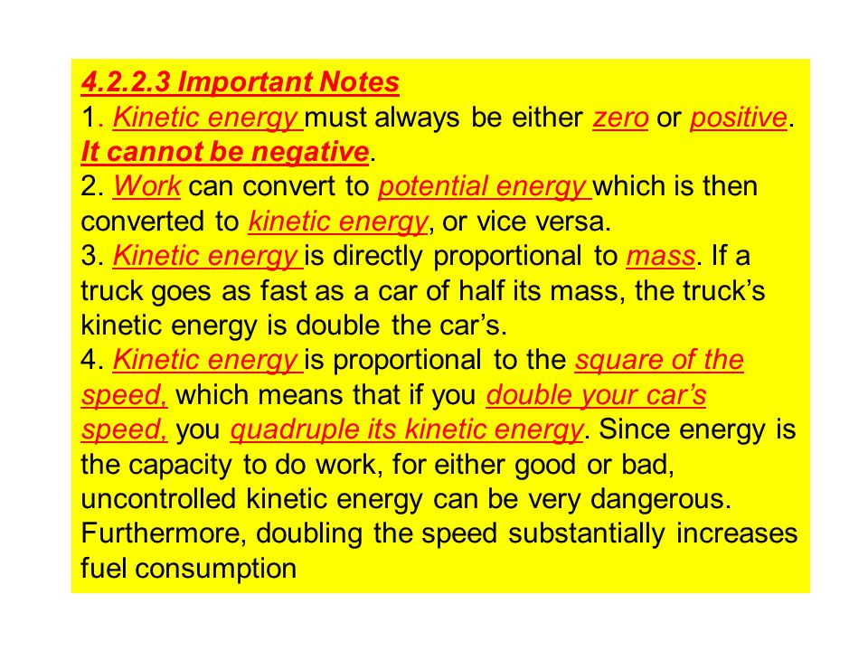 4.2.2.3 Important Notes 1. Kinetic energy must always be either zero or positive. It cannot be negative.