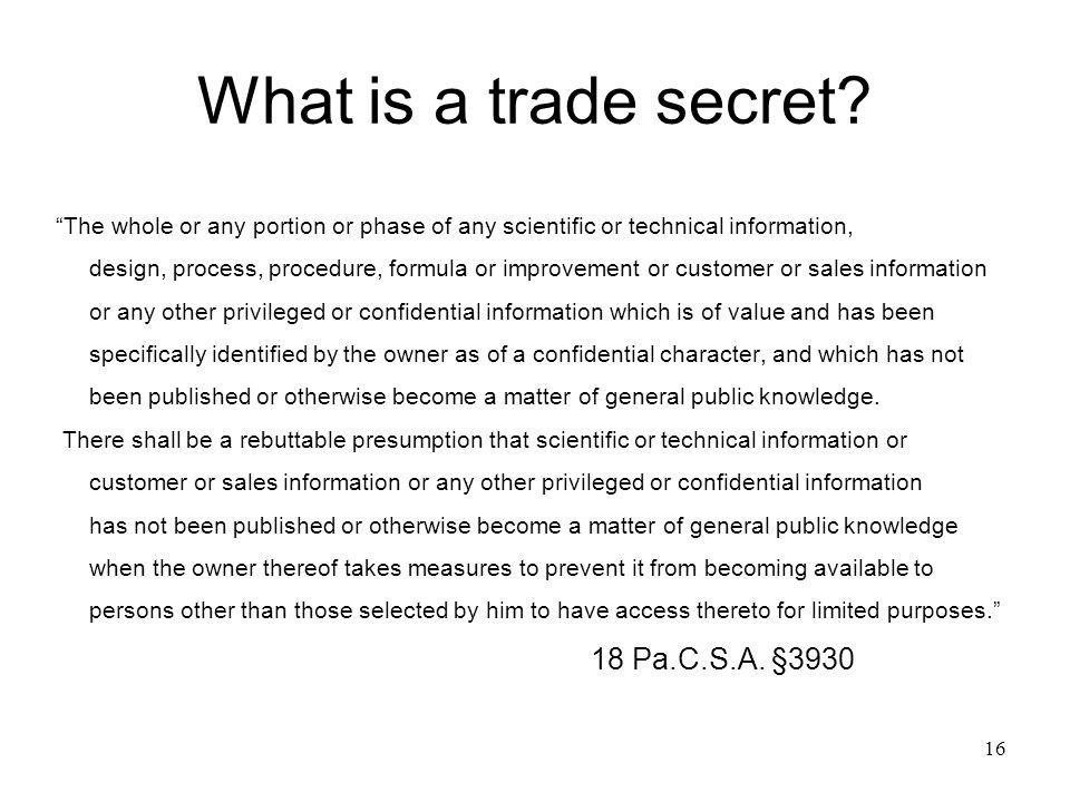 What is a trade secret 18 Pa.C.S.A. §3930