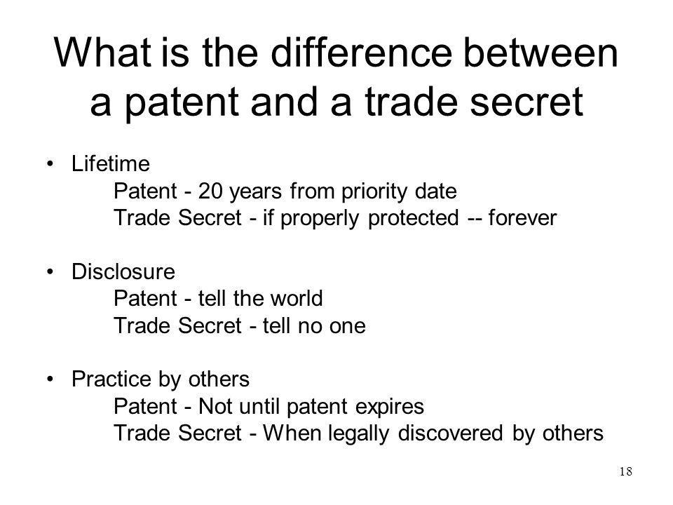 What is the difference between a patent and a trade secret