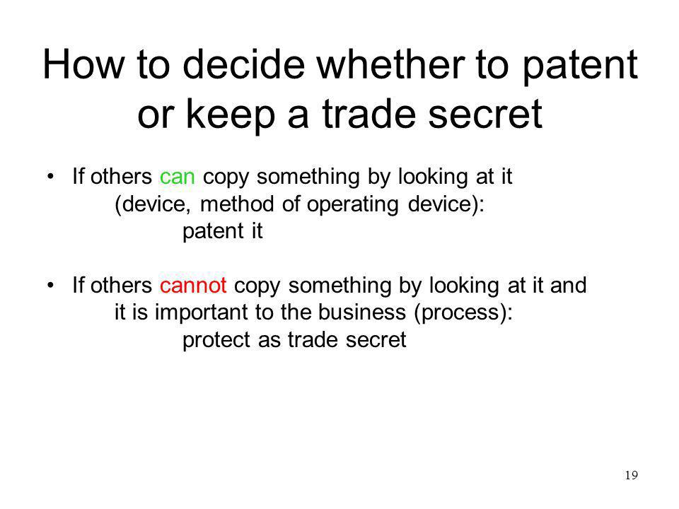 How to decide whether to patent or keep a trade secret