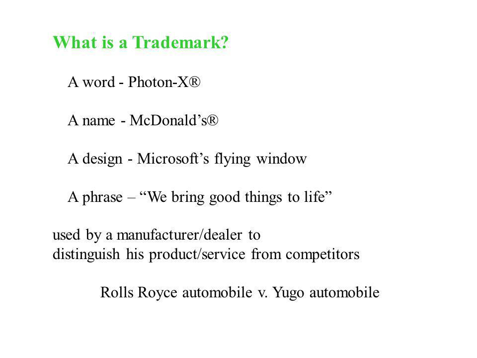 What is a Trademark A word - Photon-X® A name - McDonald's®