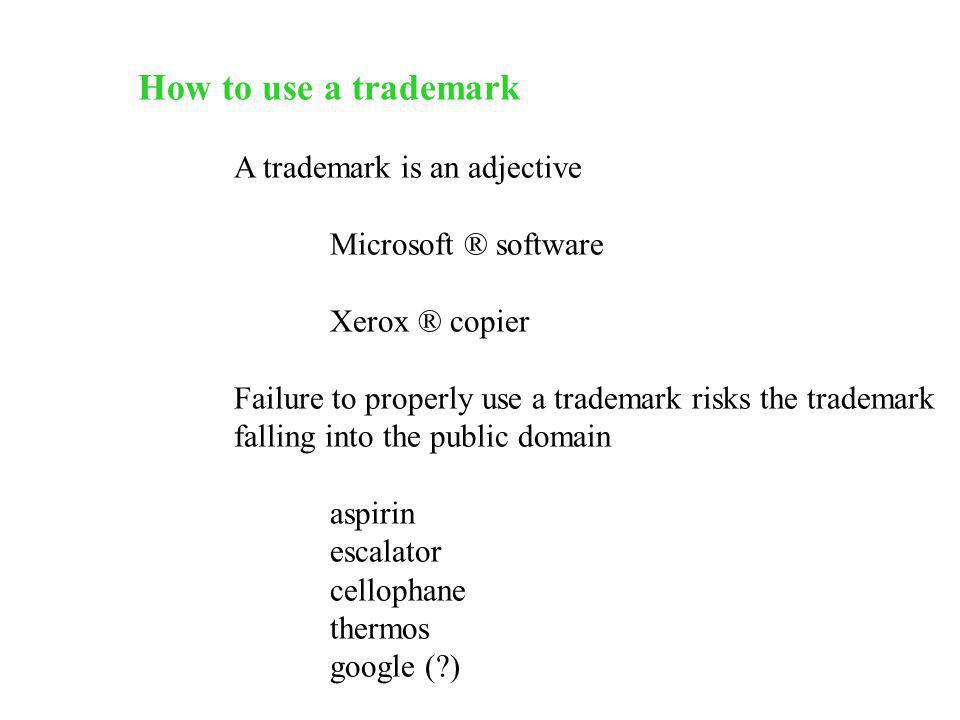 How to use a trademark A trademark is an adjective