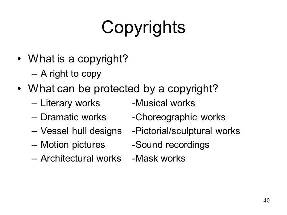 Copyrights What is a copyright What can be protected by a copyright