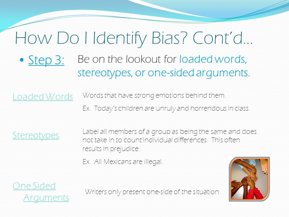 How Do I Identify Bias Cont'd…