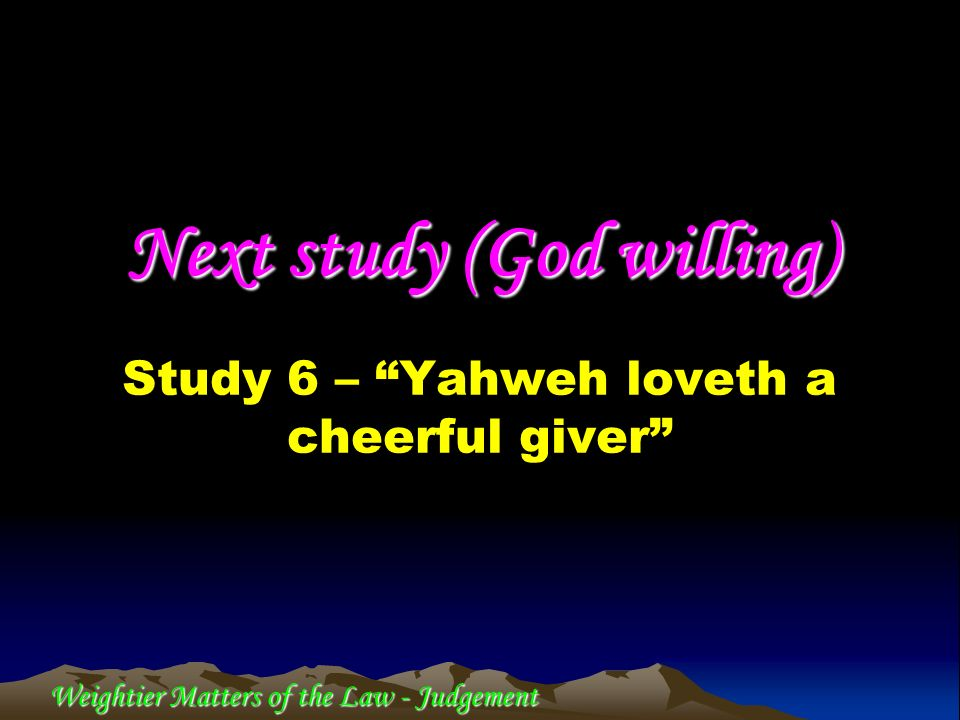 Study 6 – Yahweh loveth a cheerful giver