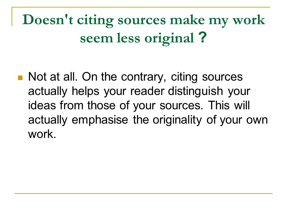 Doesn t citing sources make my work seem less original