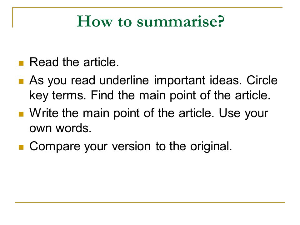 How to summarise Read the article.