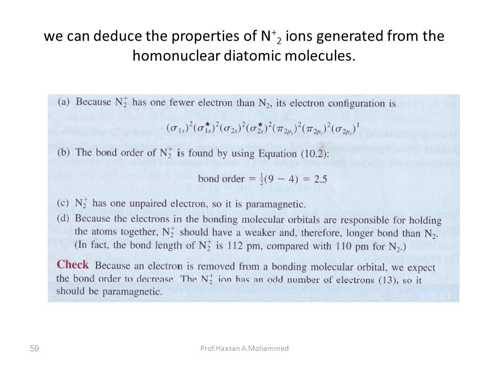 we can deduce the properties of N+2 ions generated from the homonuclear diatomic molecules.
