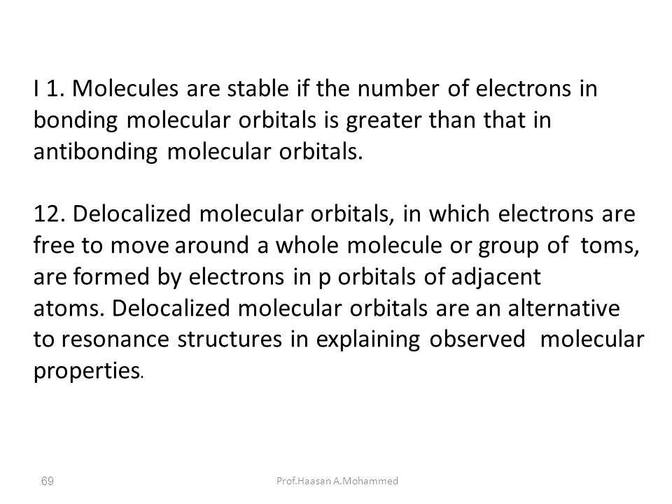 atoms. Delocalized molecular orbitals are an alternative