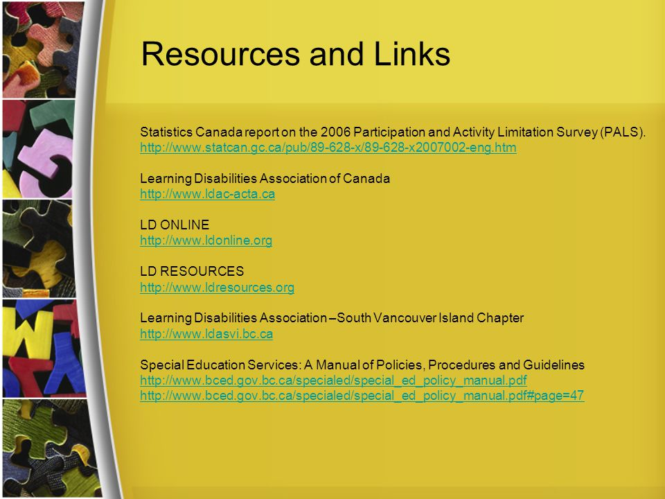 Resources and Links Statistics Canada report on the 2006 Participation and Activity Limitation Survey (PALS).