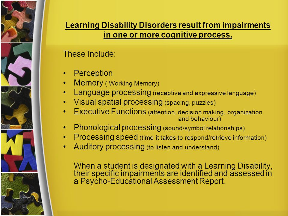 Learning Disability Disorders result from impairments