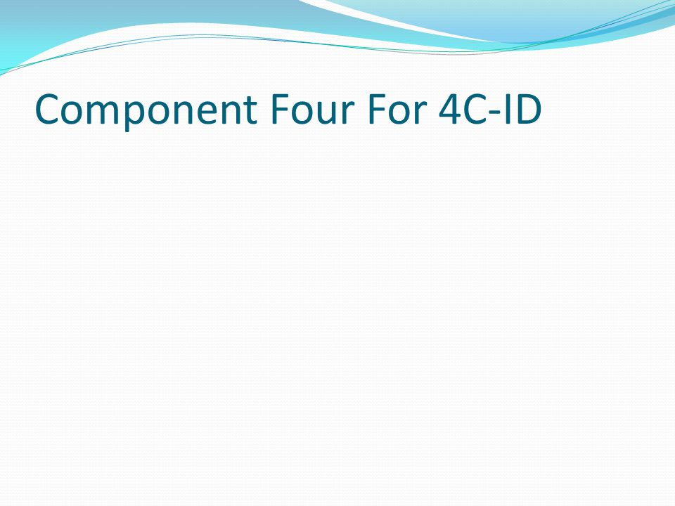 Component Four For 4C-ID