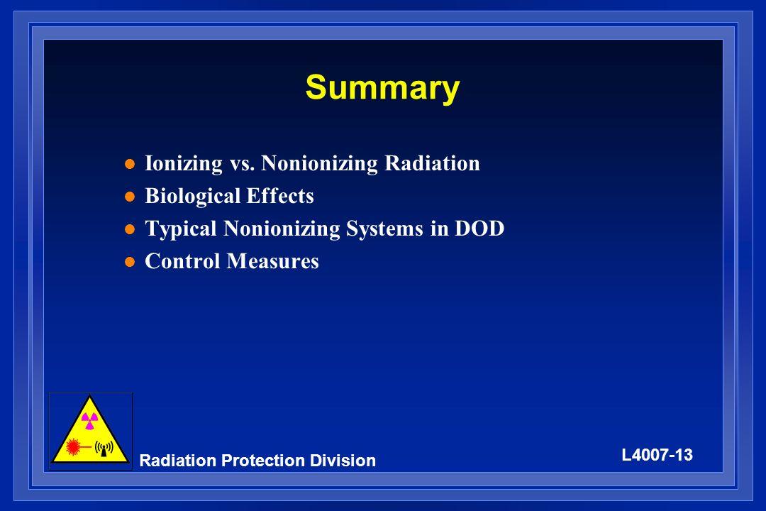 Summary Ionizing vs. Nonionizing Radiation Biological Effects