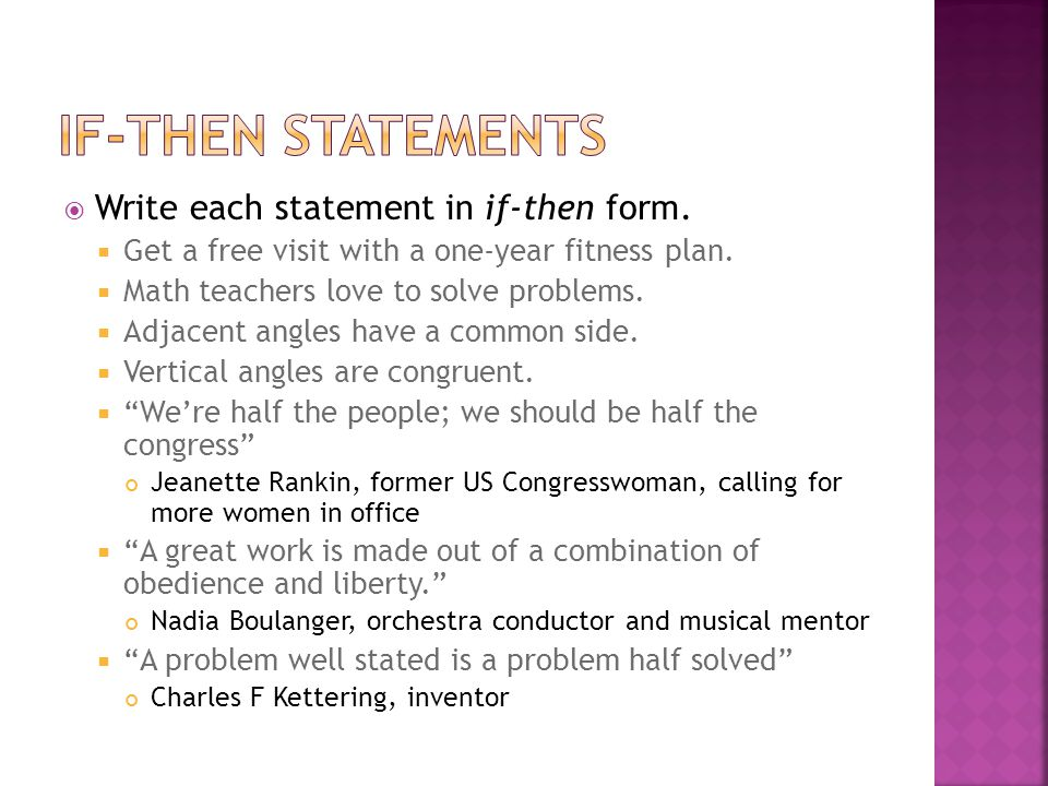 If-then Statements Write each statement in if-then form.