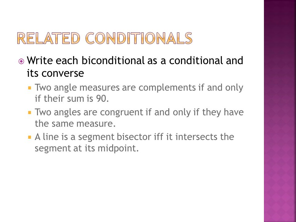 Related Conditionals Write each biconditional as a conditional and its converse.