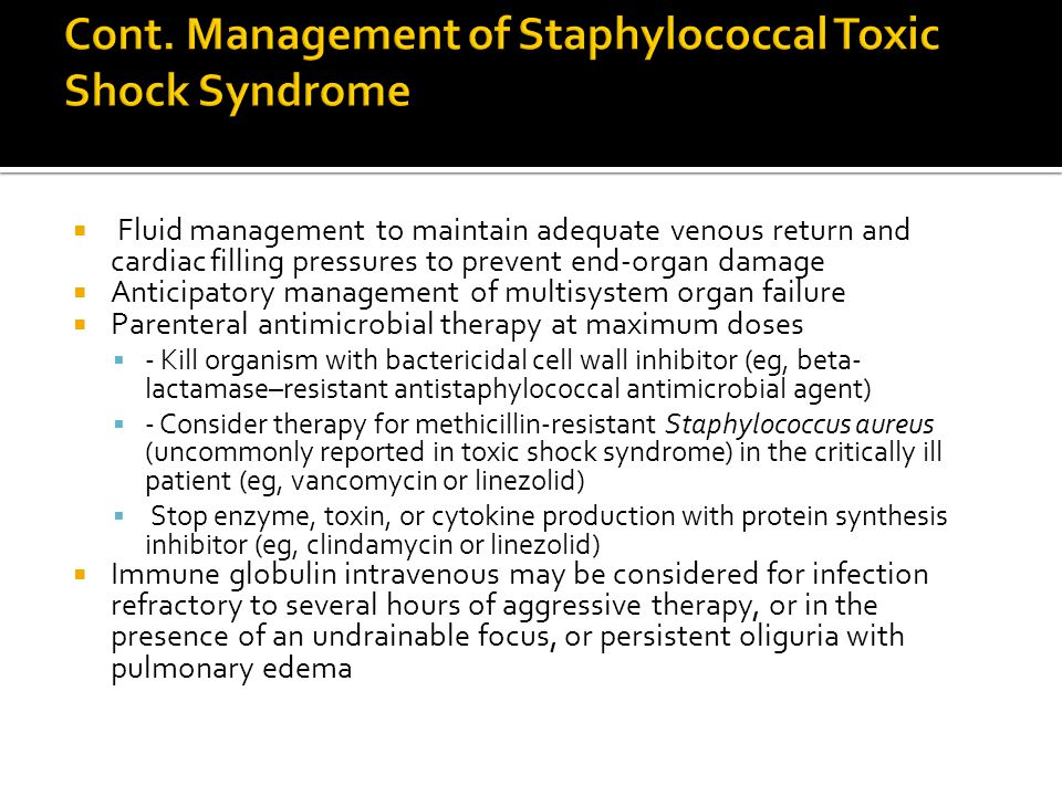Cont. Management of Staphylococcal Toxic Shock Syndrome
