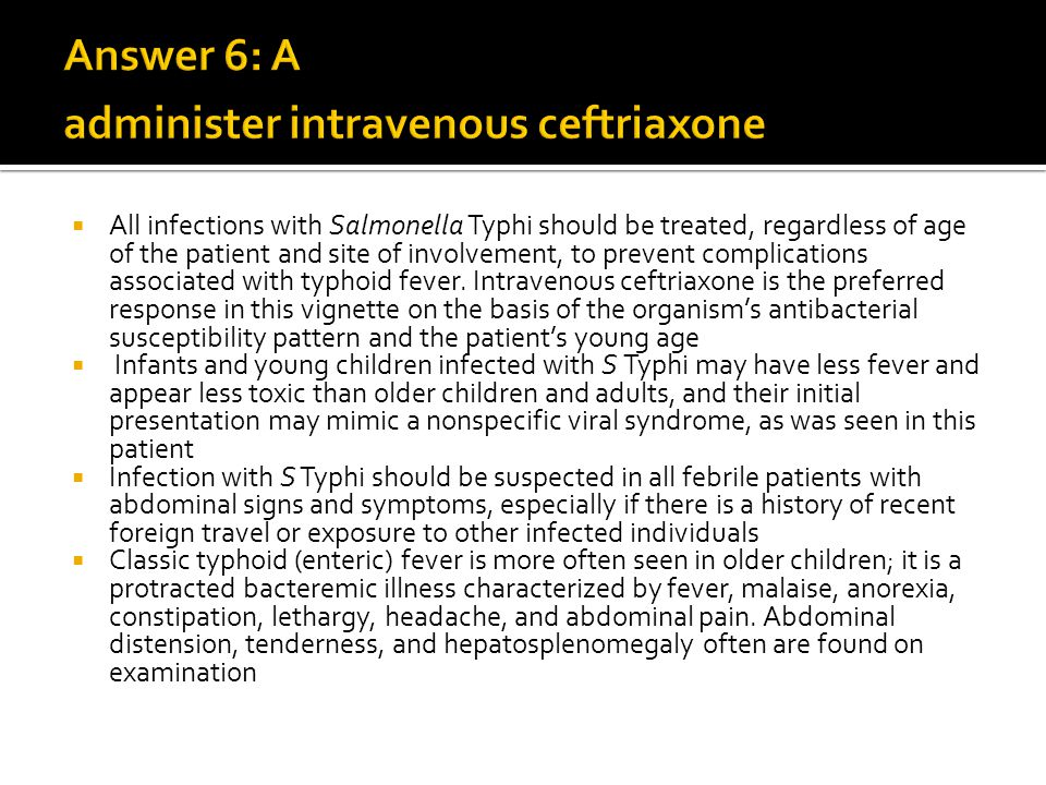 Answer 6: A administer intravenous ceftriaxone