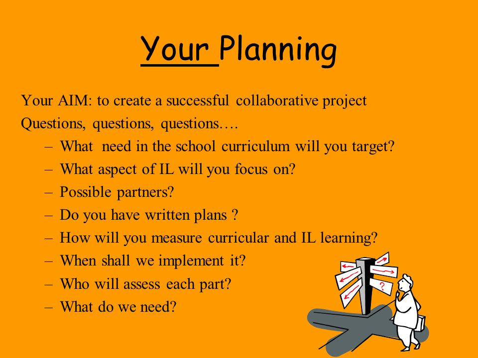 Your Planning Your AIM: to create a successful collaborative project