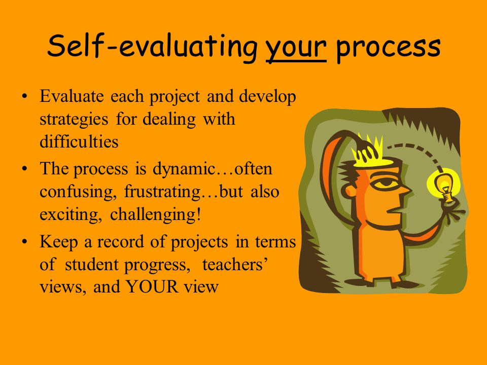 Self-evaluating your process