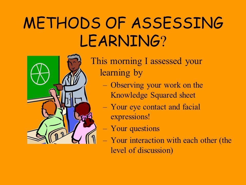 METHODS OF ASSESSING LEARNING