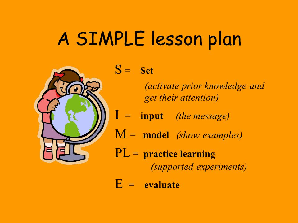 A SIMPLE lesson plan S = Set I = input (the message)