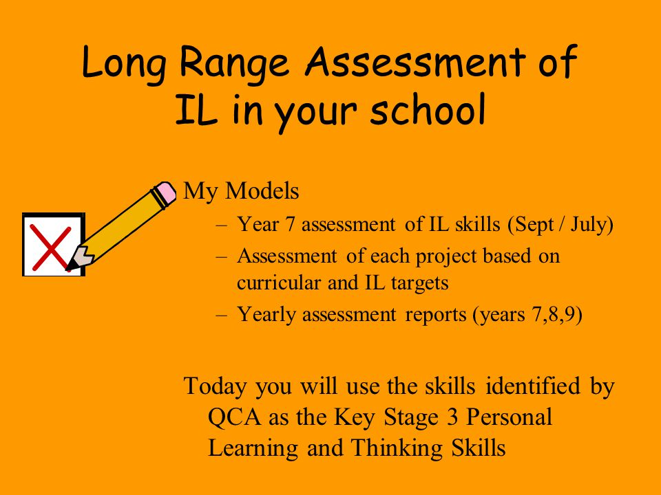 Long Range Assessment of IL in your school