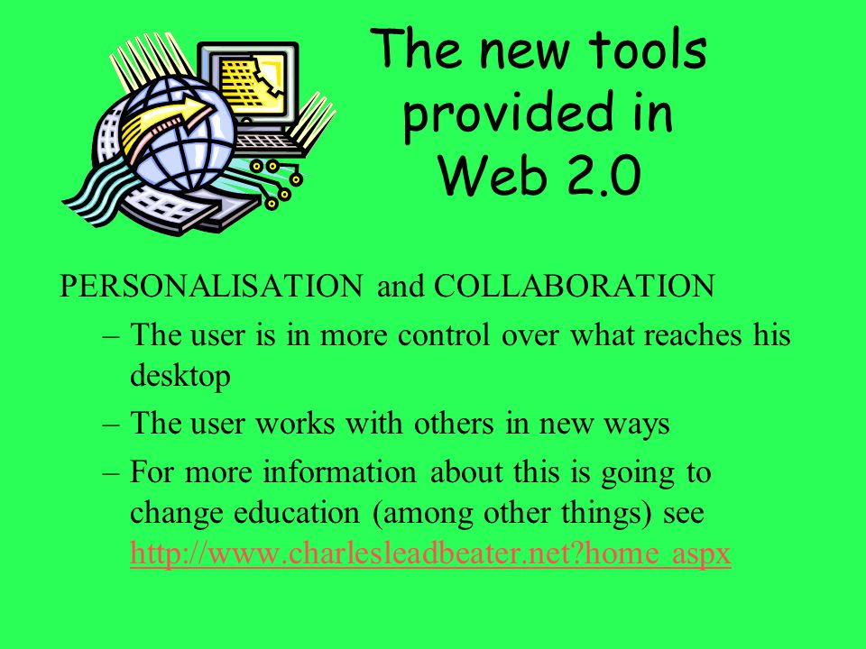 The new tools provided in Web 2.0