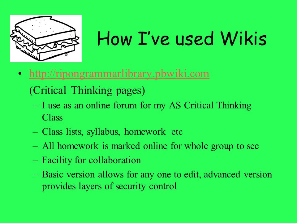 How I've used Wikis http://ripongrammarlibrary.pbwiki.com
