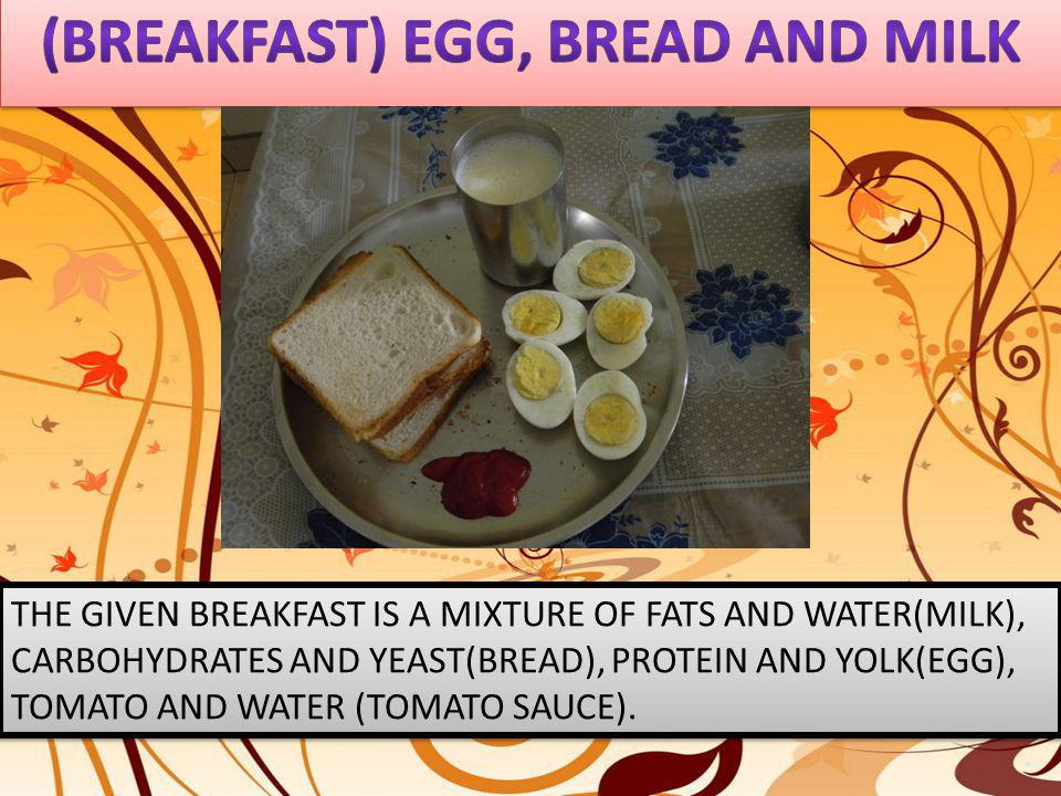 (BREAKFAST) EGG, BREAD AND MILK