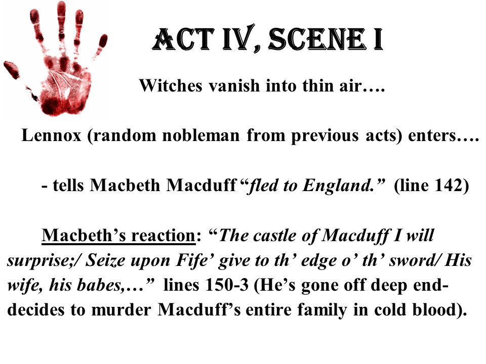 Act Iv, Scene i Witches vanish into thin air….