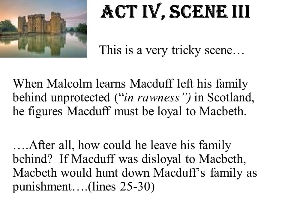 Act Iv, Scene iiI This is a very tricky scene…