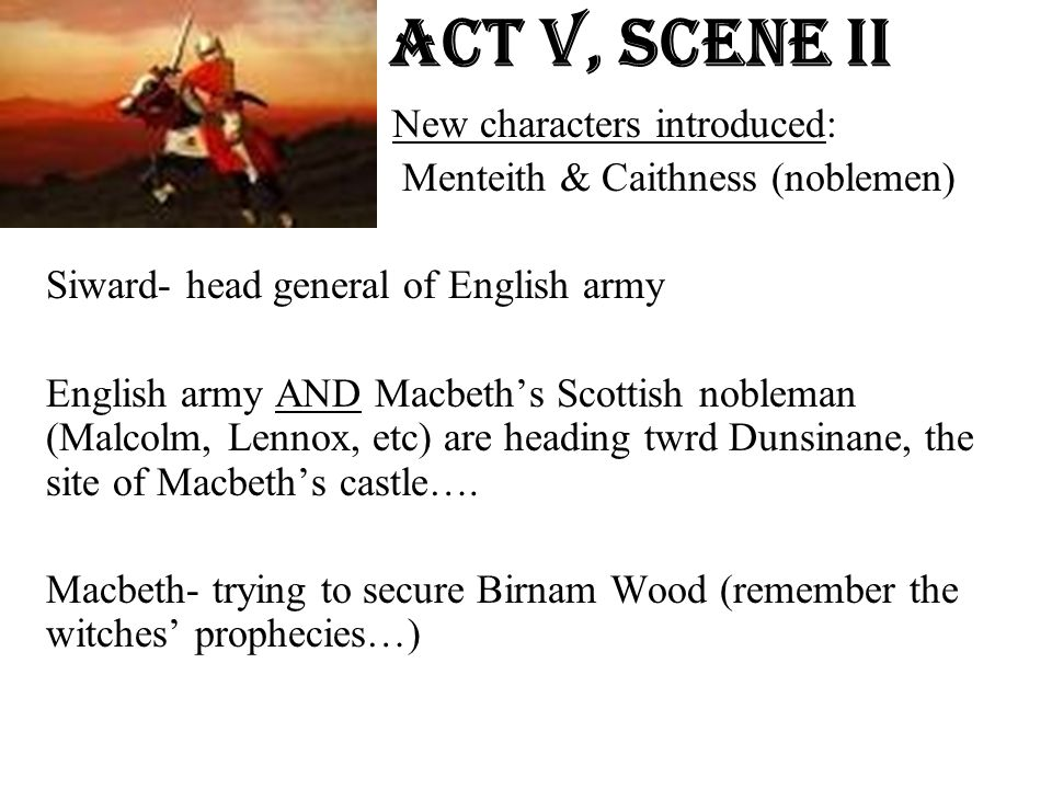 Act v, Scene ii New characters introduced: