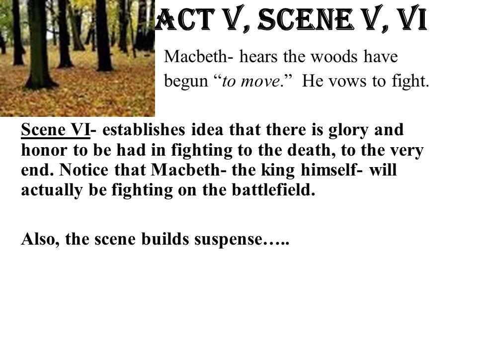 Act v, Scene V, VI Macbeth- hears the woods have