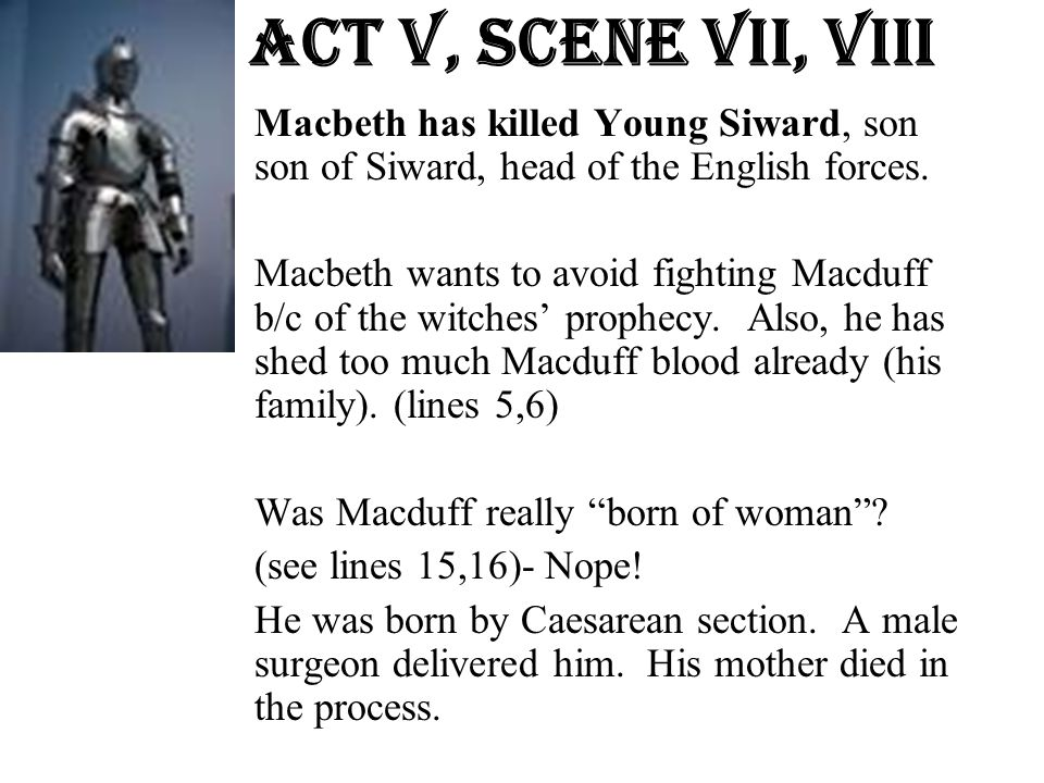 Act v, Scene Vii, VIII Macbeth has killed Young Siward, son of son of Siward, head of the English forces.