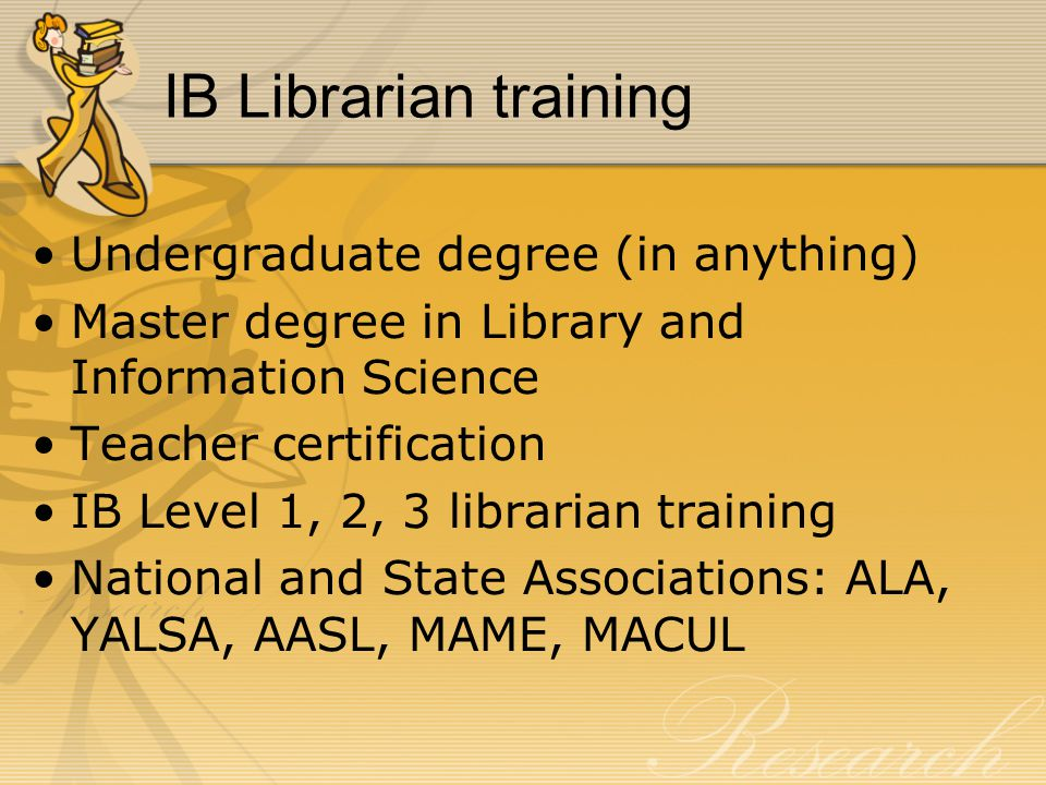IB Librarian training Undergraduate degree (in anything)