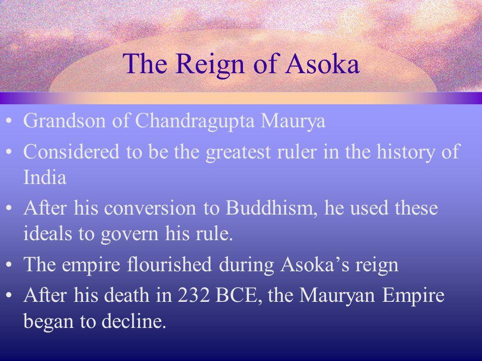 The Reign of Asoka Grandson of Chandragupta Maurya